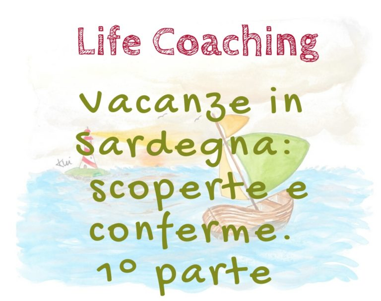 Vacanza in Sardegna: scoperte e conferme. Prima parte