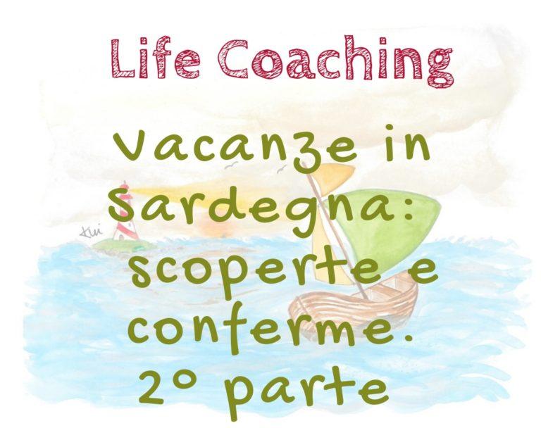 Vacanza in Sardegna: scoperte e conferme. Seconda parte